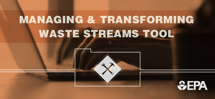 Managing and Transforming Waste Streams Tool
